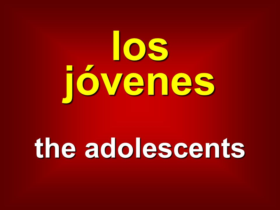 los jóvenes the adolescents
