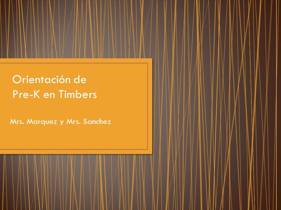 Mrs. Marquez y Mrs. Sanchez Orientación de Pre-K en Timbers