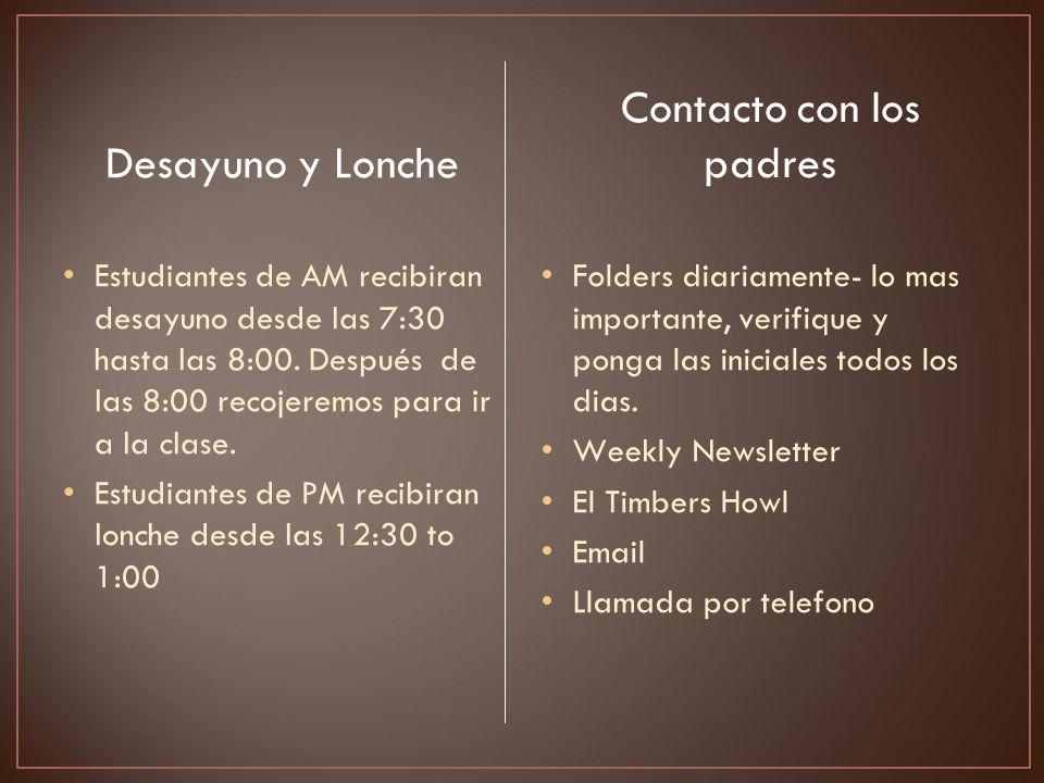 Desayuno y Lonche Estudiantes de AM recibiran desayuno desde las 7:30 hasta las 8:00. Después de las 8:00 recojeremos para ir a la clase. Estudiantes