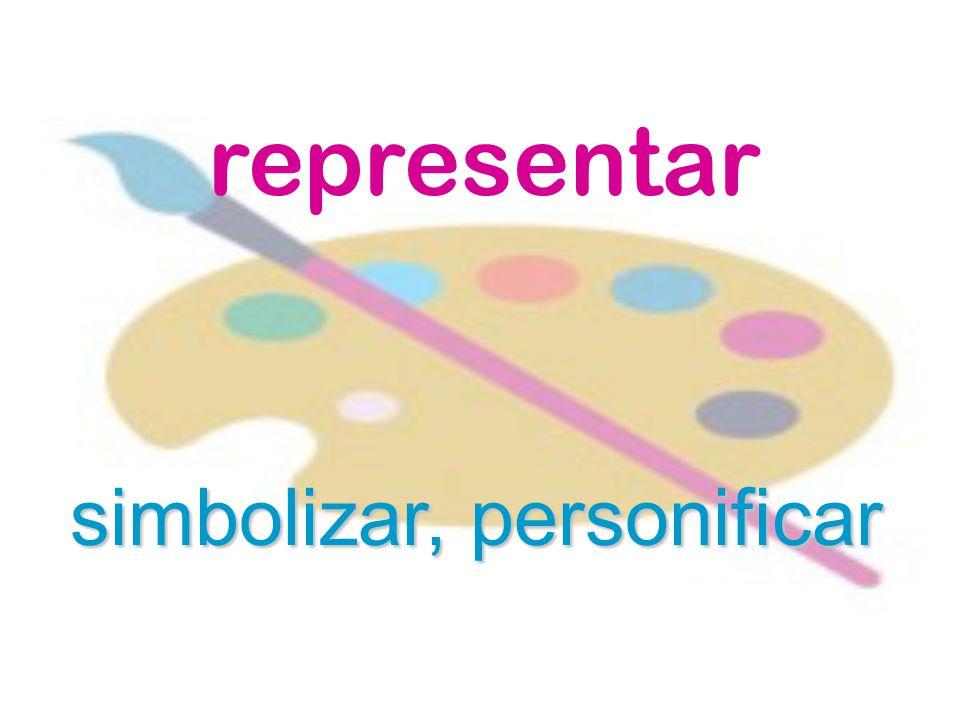 representar simbolizar, personificar