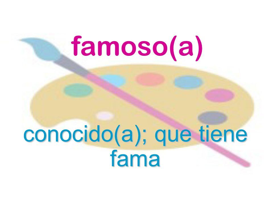 famoso(a) conocido(a); que tiene fama