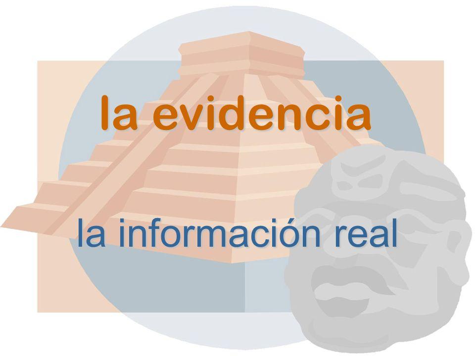 la evidencia la información real