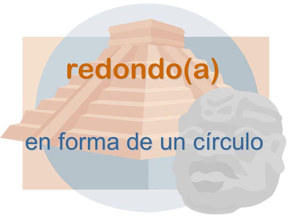 redondo(a) en forma de un círculo
