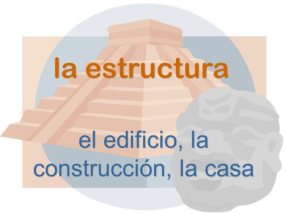 la estructura el edificio, la construcción, la casa
