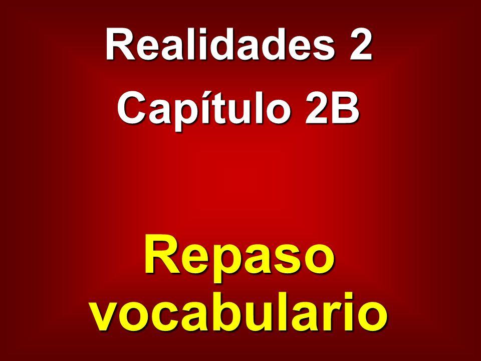 Realidades 2 Capítulo 2B Repaso vocabulario
