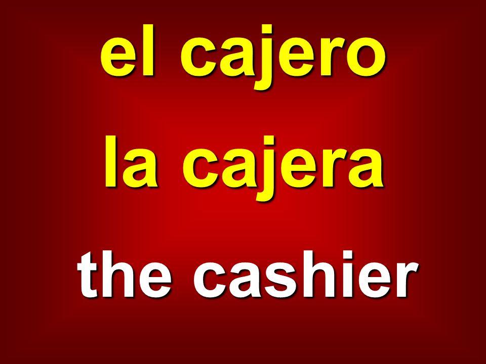 el cajero la cajera the cashier
