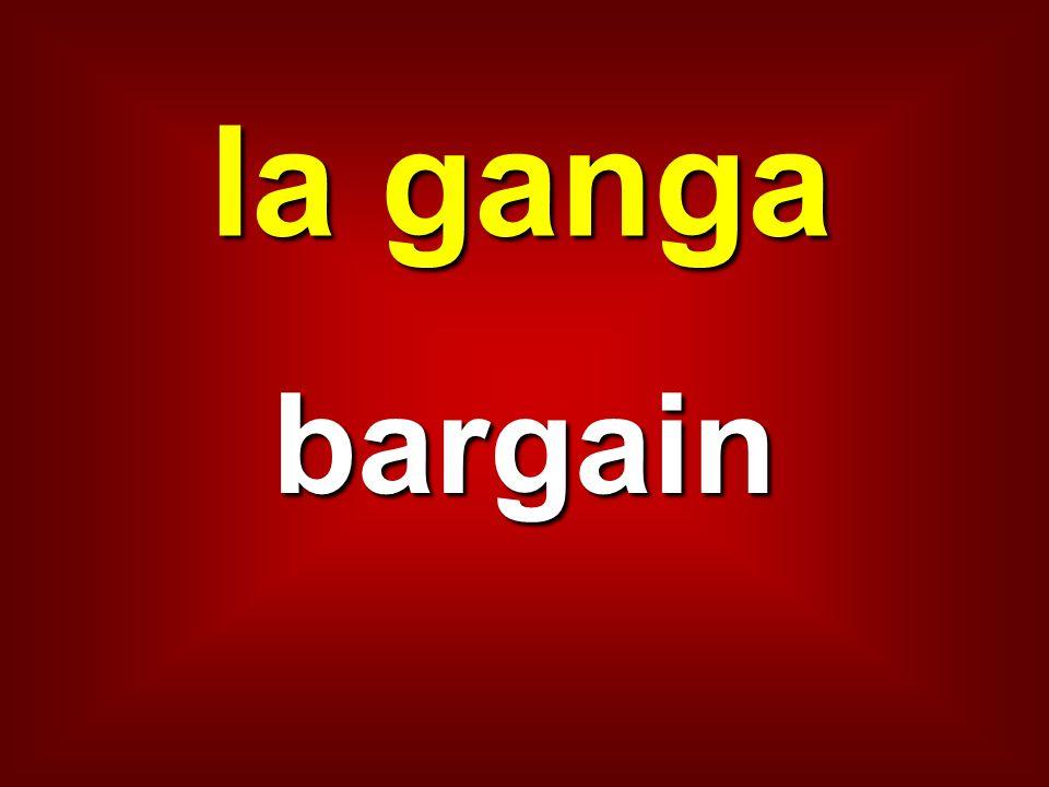la ganga bargain