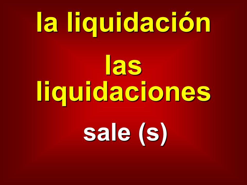 la liquidación las liquidaciones sale (s)