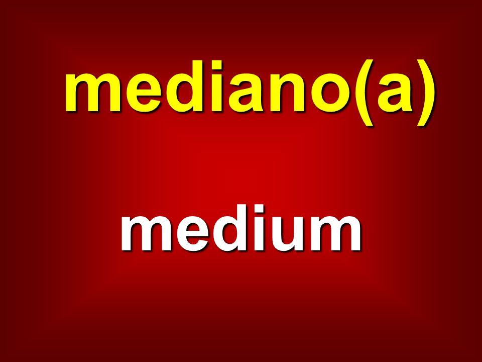 mediano(a) medium