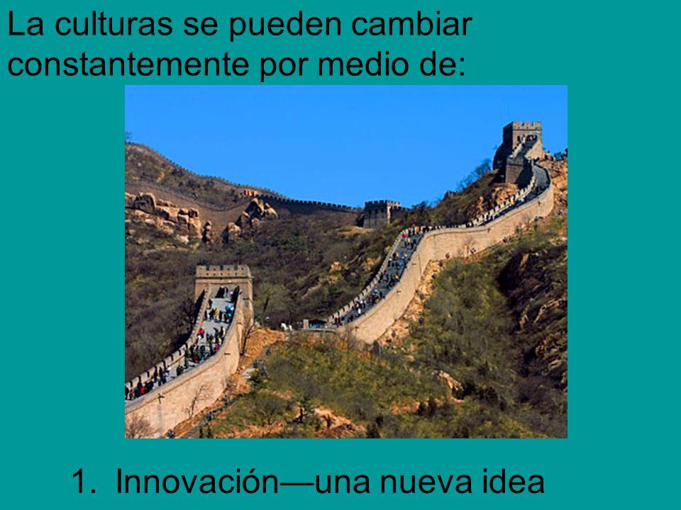 La culturas se pueden cambiar constantemente por medio de: 1.Innovaciónuna nueva idea