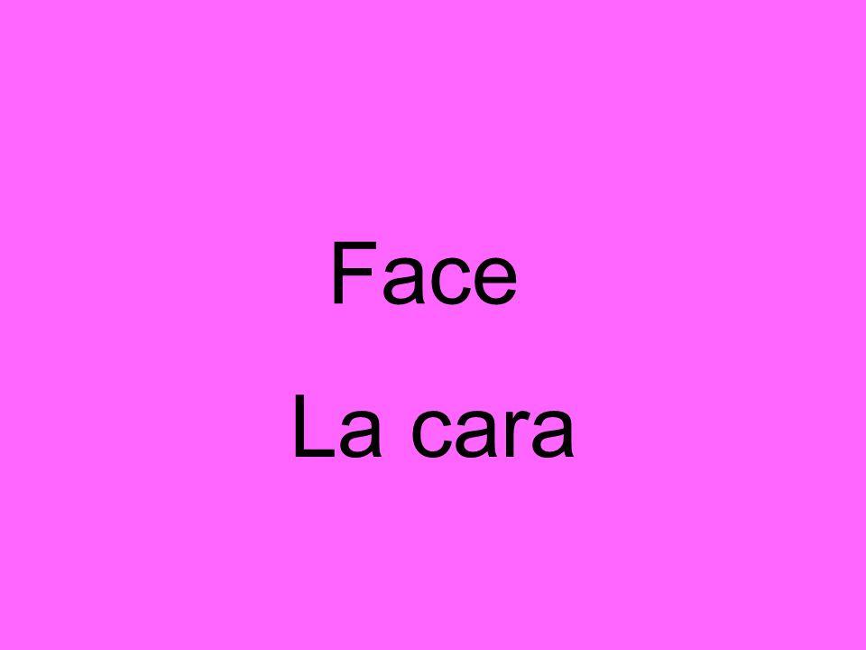 Face La cara