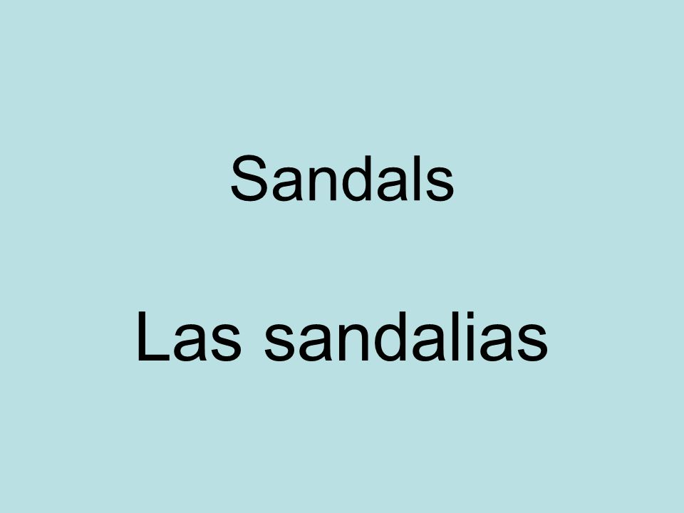 Sandals Las sandalias