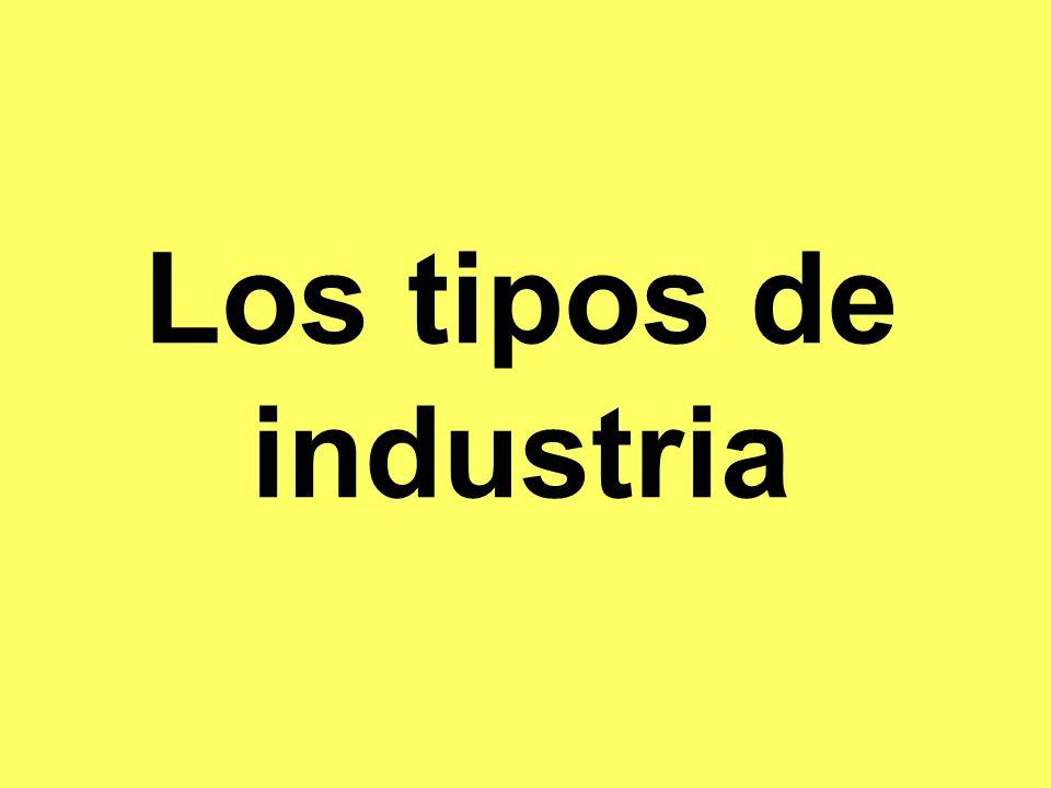 Los tipos de industria