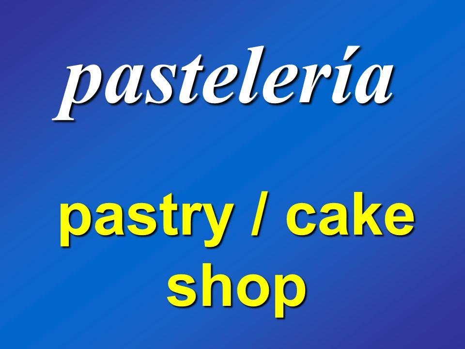 pastelería pastry / cake shop