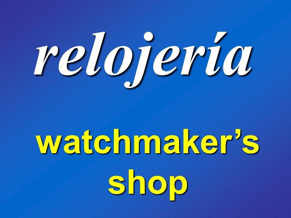 relojería watchmakers shop
