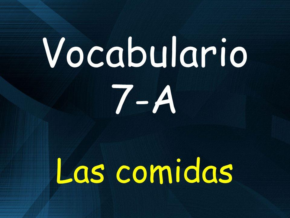 Vocabulario 7-A Las comidas