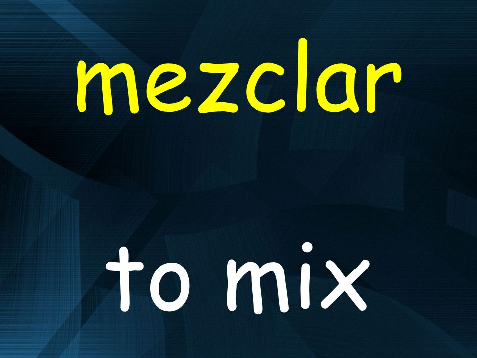 mezclar to mix