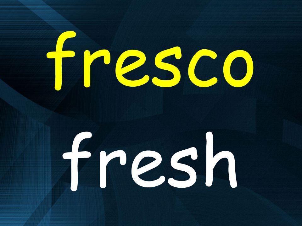 fresco fresh