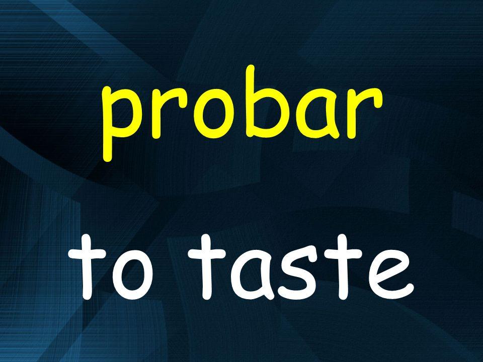 probar to taste