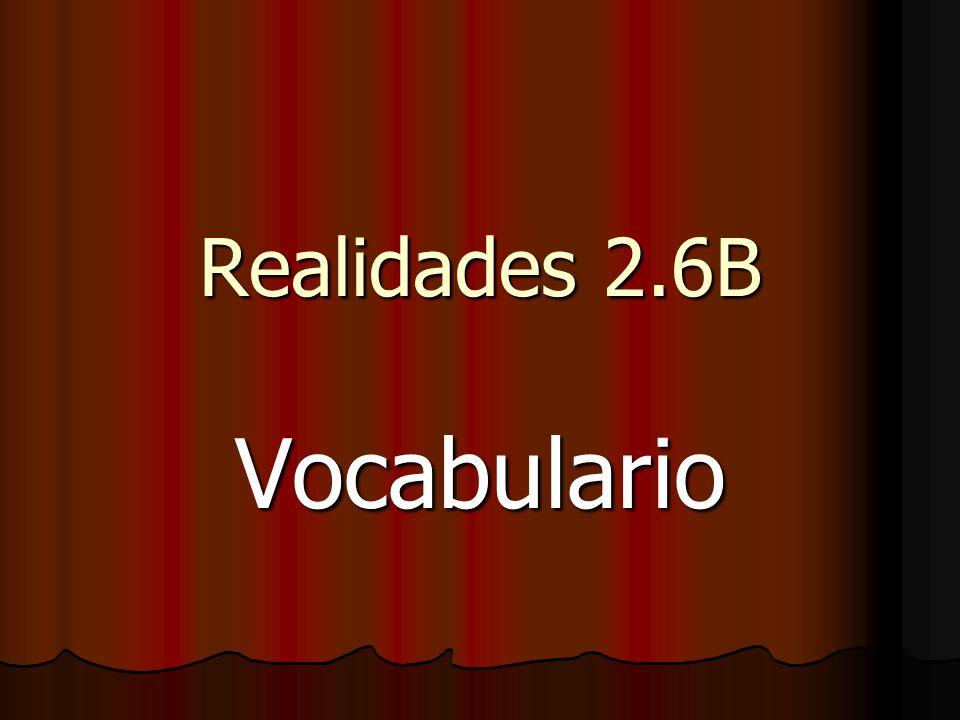 Realidades 2.6B Vocabulario