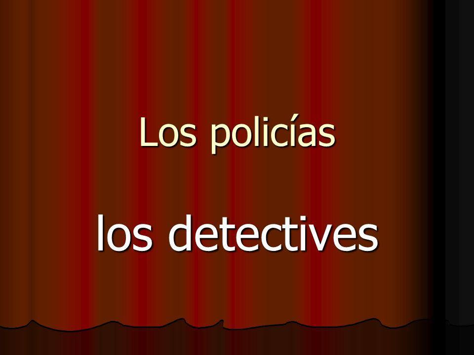 Los policías los detectives