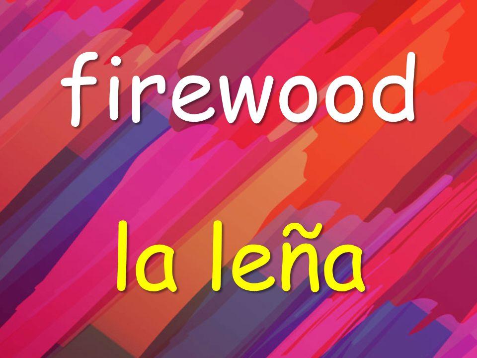 firewood la leña