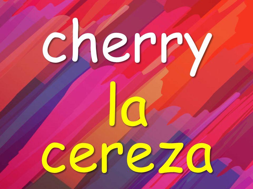 cherry la cereza