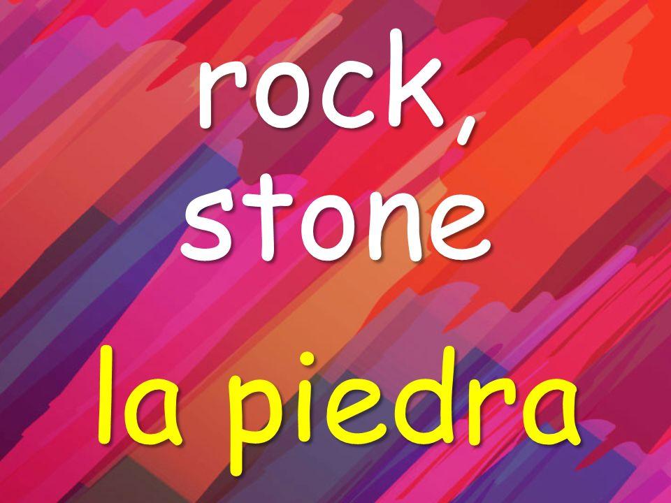 rock, stone la piedra