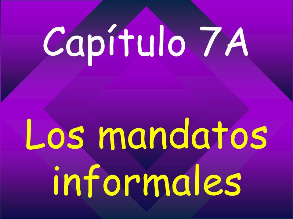 Capítulo 7A Los mandatos informales