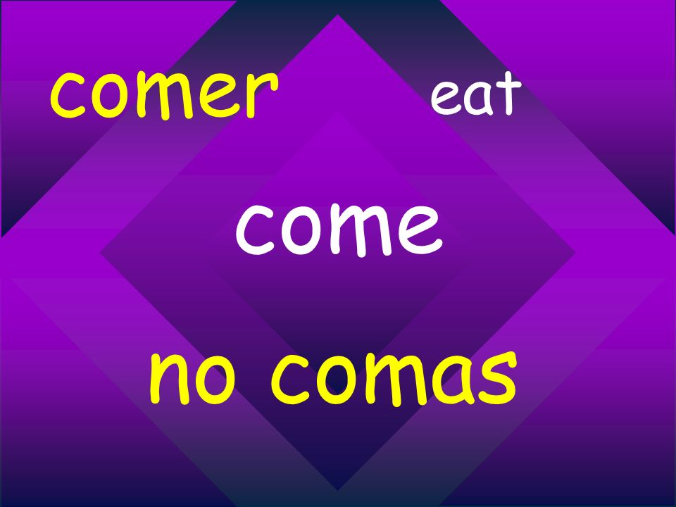 comer eat come no comas