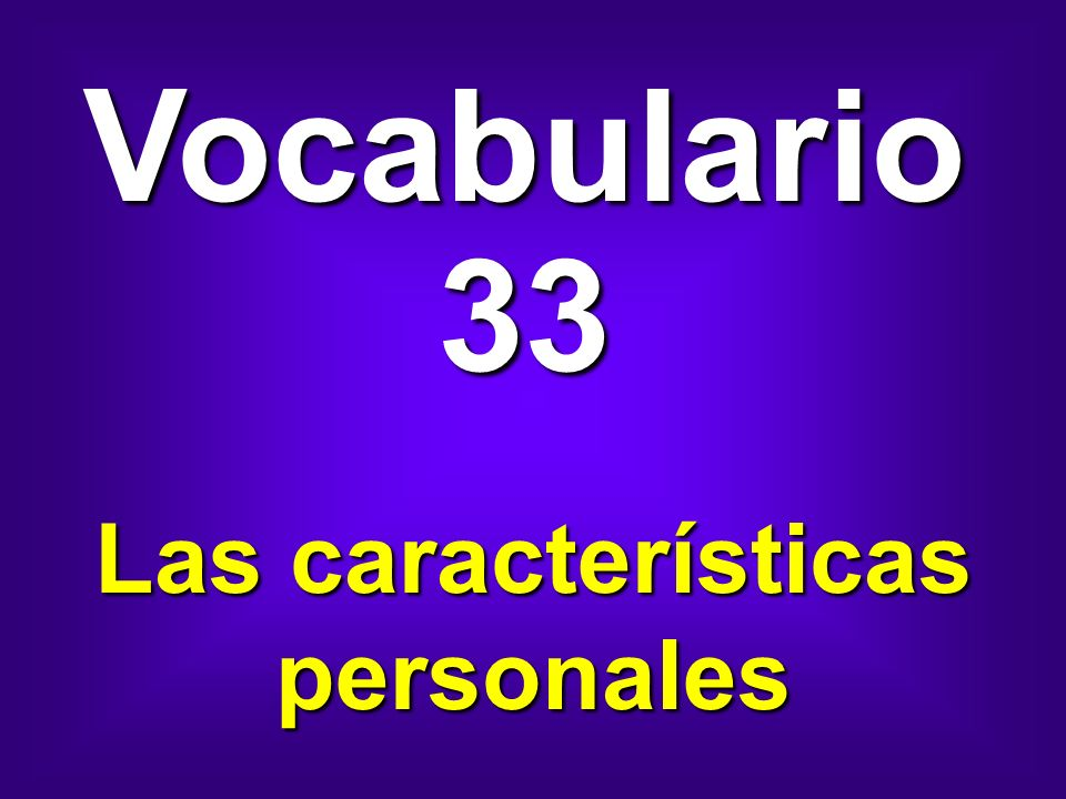 Vocabulario 33 Las características personales