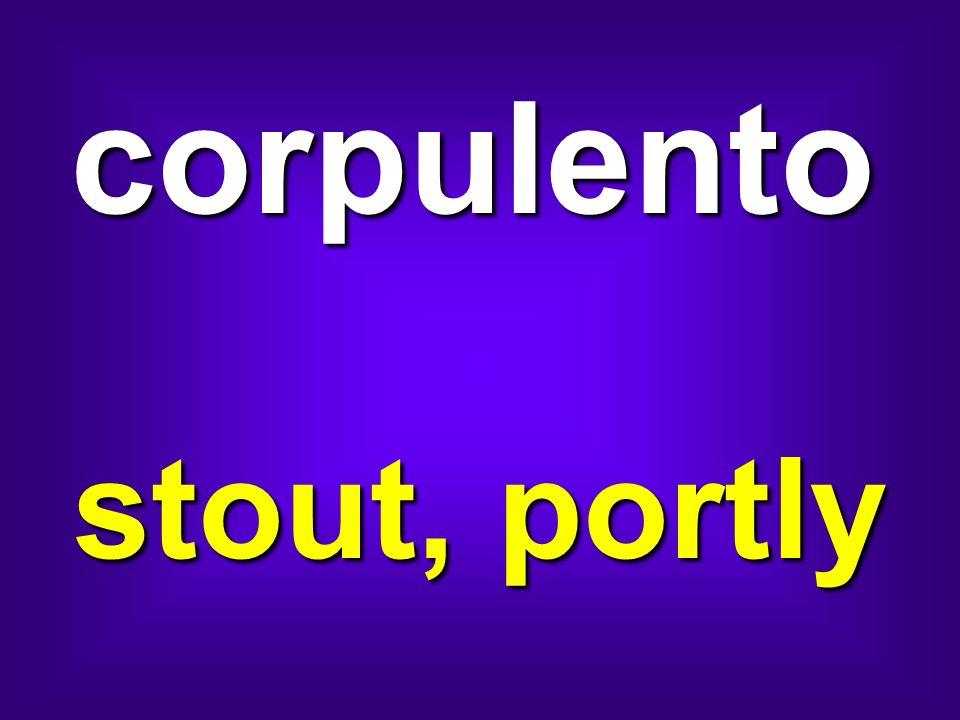 corpulento stout, portly