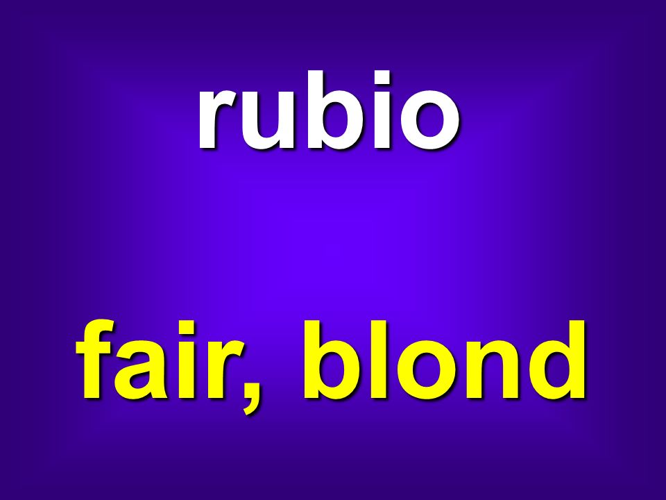 rubio fair, blond