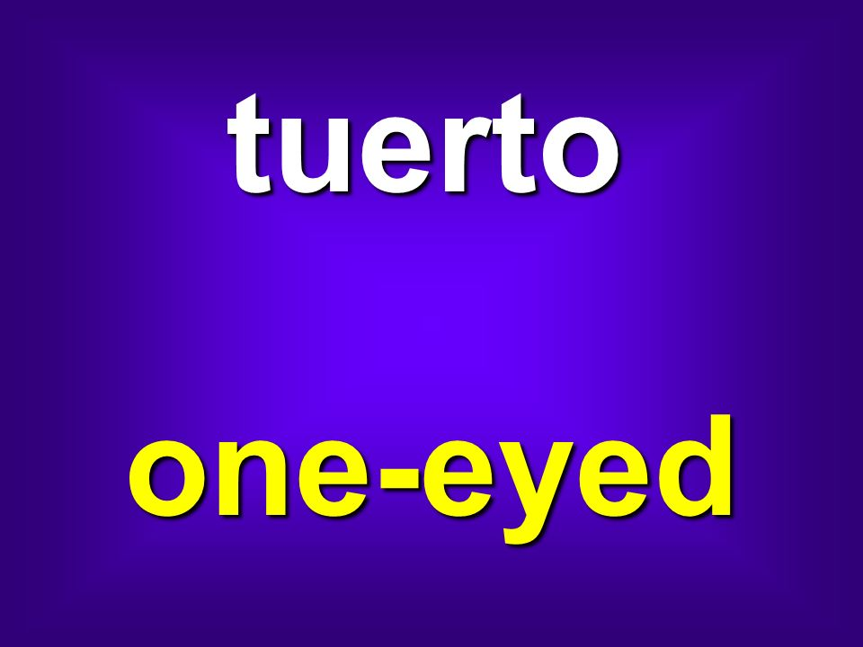 tuerto one-eyed
