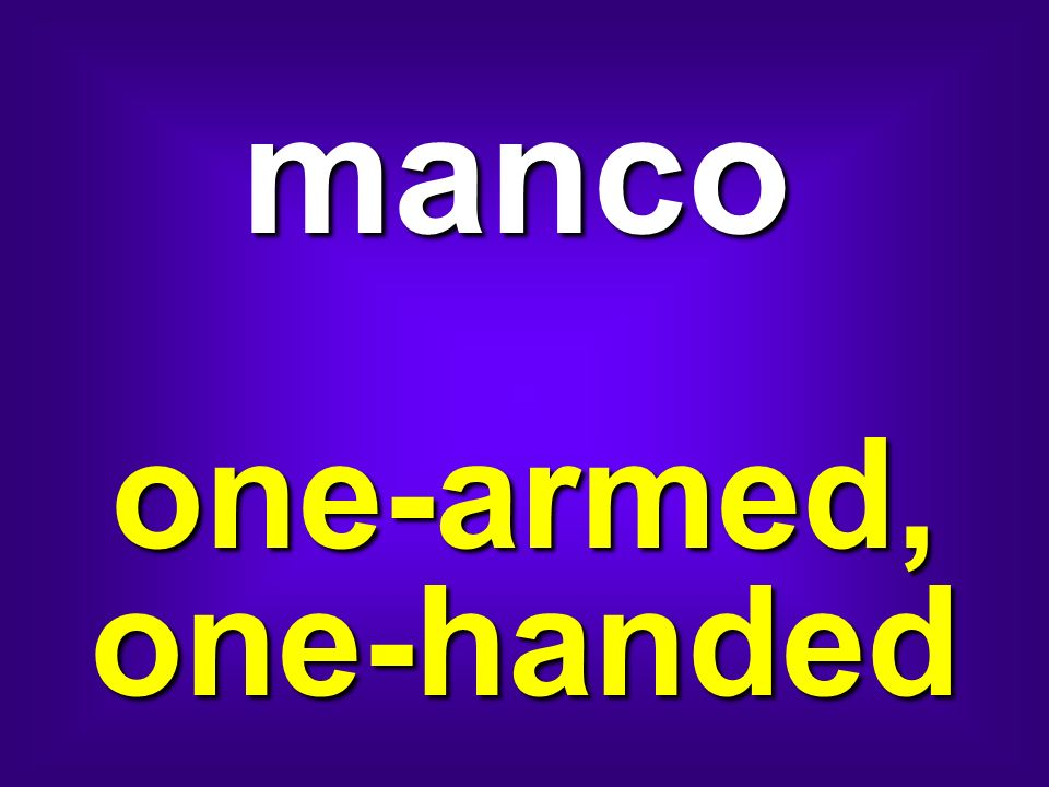 manco one-armed, one-handed
