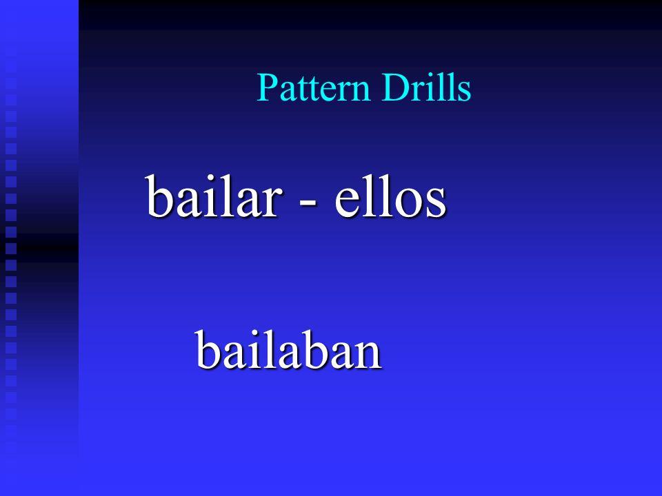 Pattern Drills bailaban bailaban bailar - ellos