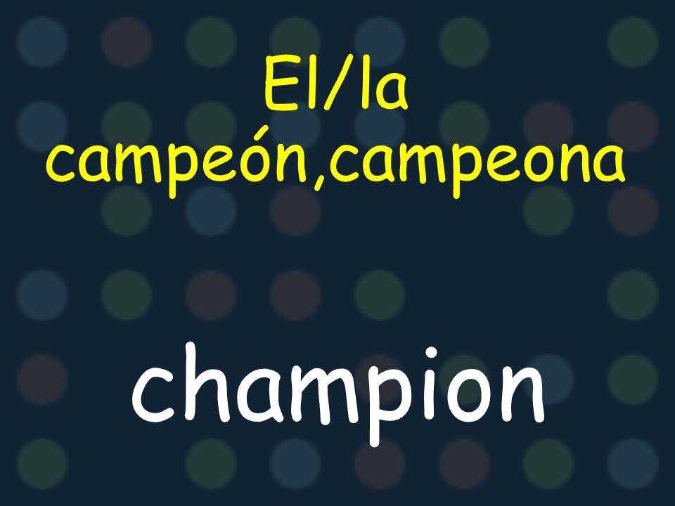 El/la campeón,campeona champion