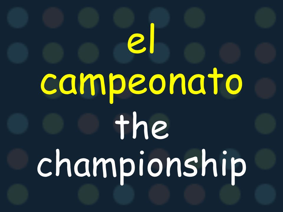 el campeonato the championship
