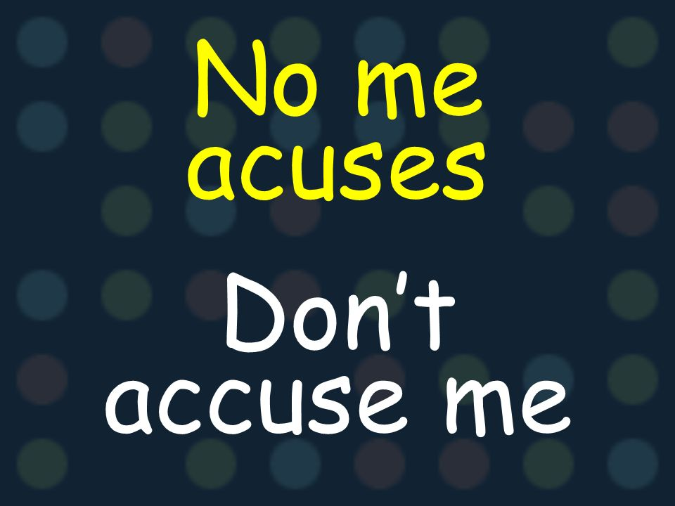 acusar to accuse