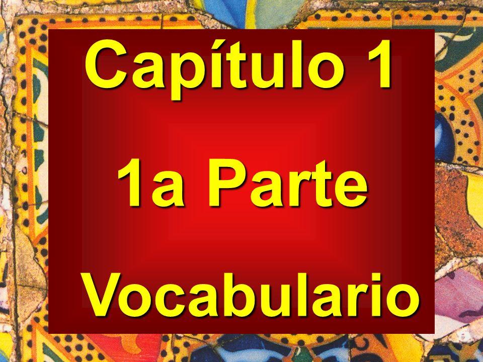 Capítulo 1 1a Parte Vocabulario Vocabulario