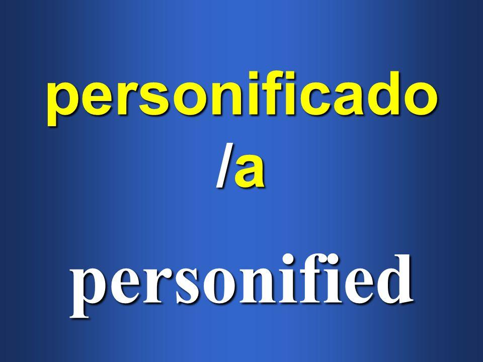 personificado /a personified