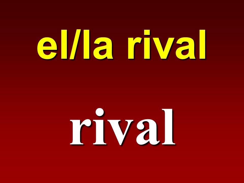 el/la rival rival