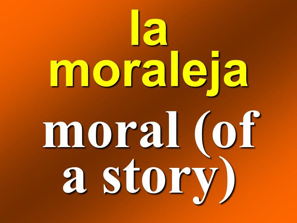 la moraleja moral (of a story)