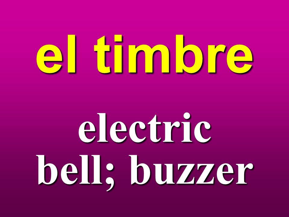 el timbre electric bell; buzzer