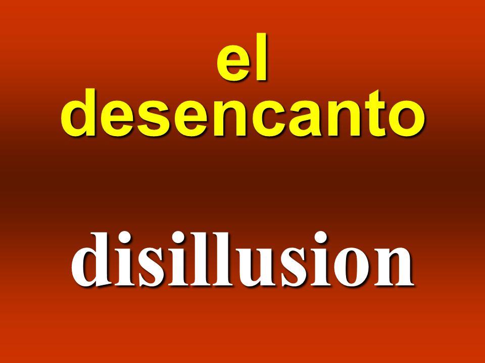 el desencanto disillusion