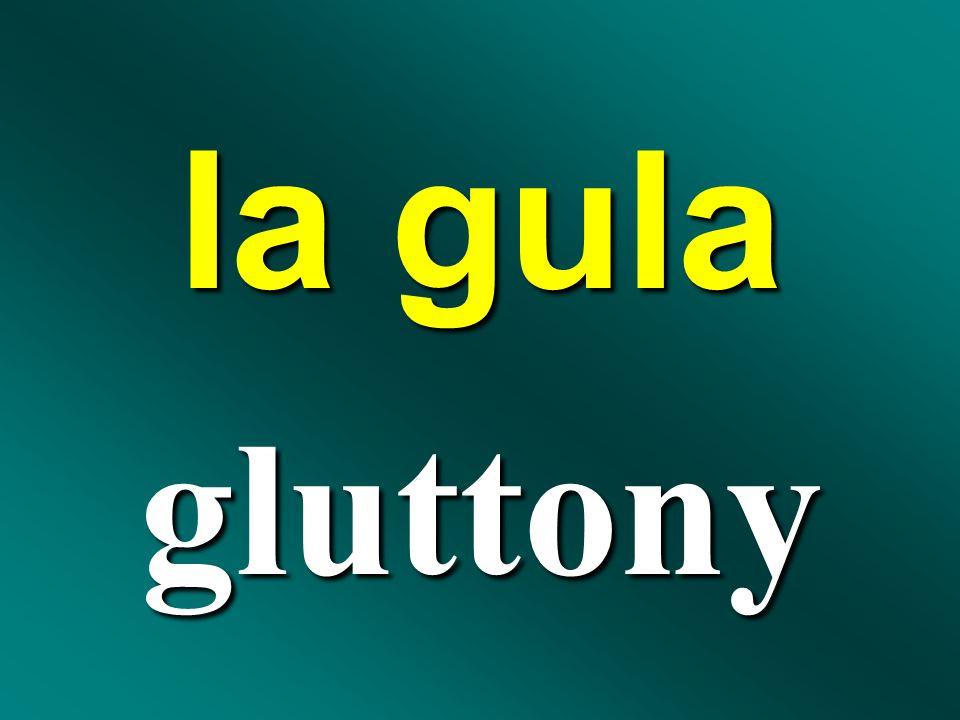la gula gluttony