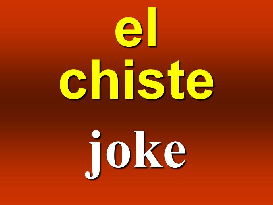el chiste joke