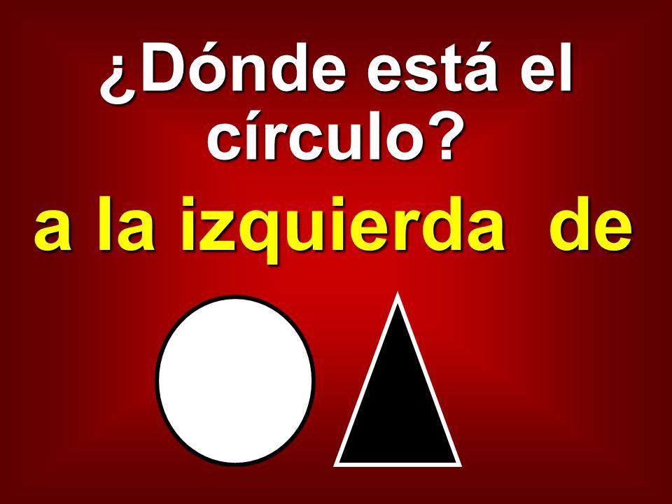 ¿Dónde está el círculo? debajo de