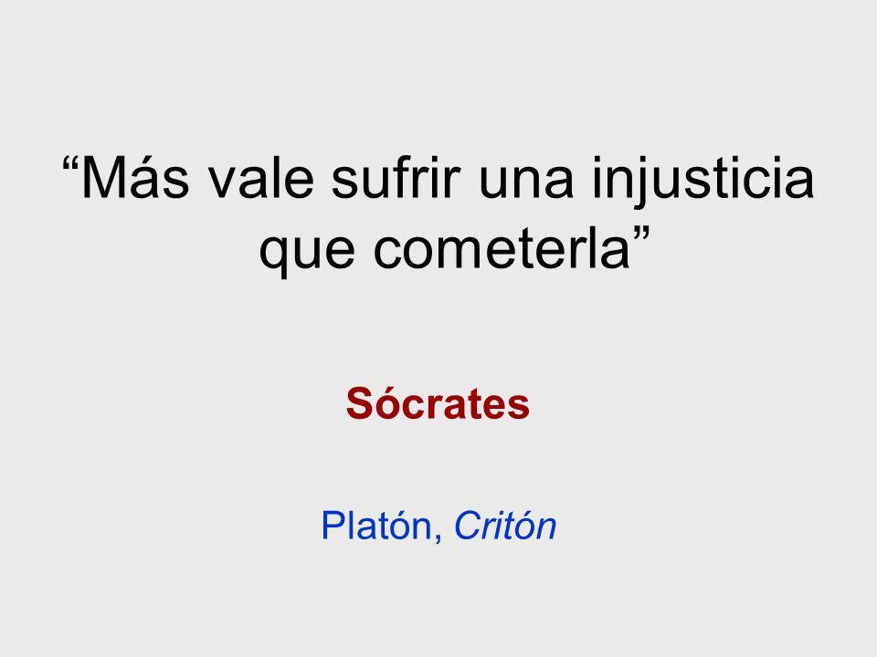 Más vale sufrir una injusticia que cometerla Sócrates Platón, Critón