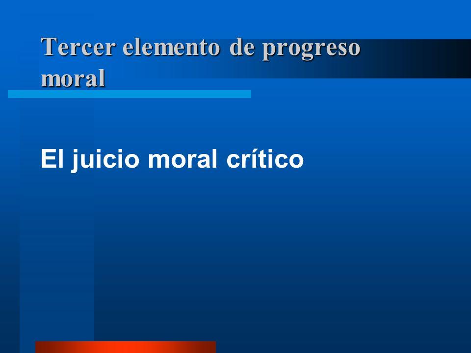 Tercer elemento de progreso moral El juicio moral crítico